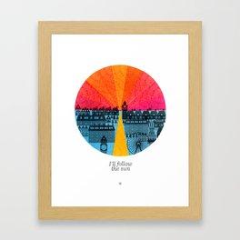 I'll follow the sun Framed Art Print