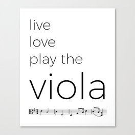 Live, love, play the viola Canvas Print
