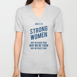 Here's to Strong Women Unisex V-Neck