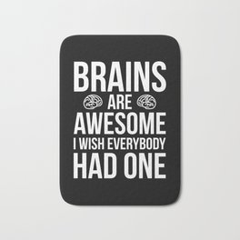Brains Are Awesome Funny Quote Bath Mat