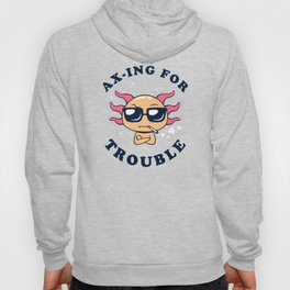 Ax-ing For Trouble Hoody