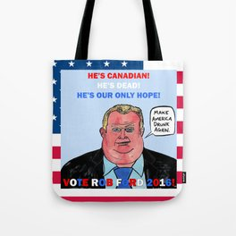 Rob Ford For President 2016! Tote Bag
