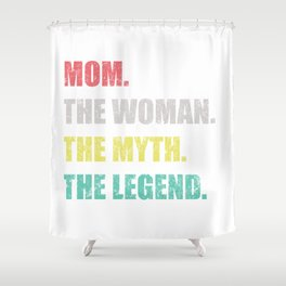 Mom Myth Legend Mothers Day Message Grandma Gift Shower Curtain