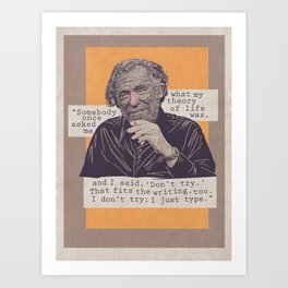 Don't try. Charles Bukowski portrait and quote Art Print