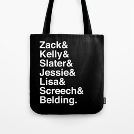 Saved by Zack & Kelly & Slater & Jessie & Lisa & Screech Tote Bag