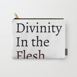 Divinity in the flesh Carry-All Pouch