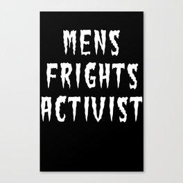 MENS FRIGHTS ACTIVIST (WHITE) Canvas Print