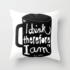 I drink, therefore I am Throw Pillow