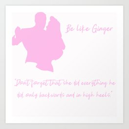 Be Like Ginger - Pink Typography Art Print