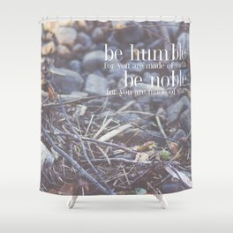 noble + humble. Shower Curtain