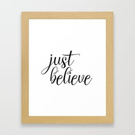 Just Believe, Wall Art, Quote Decor, Inspirational Quote, Motivational Quote, Inspiring, Bible Verse Framed Art Print