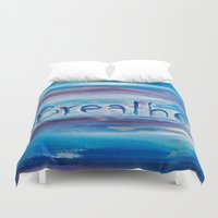 breathe Duvet Covers featuring Breathe by Dena Carter