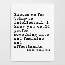 Excuse me for being so intellectual Poster