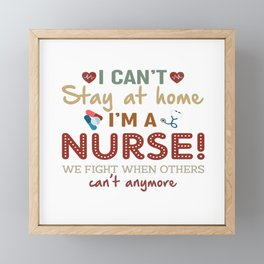 Nurse I Can't Stay At Home I'm A Nurse  We Fight When Others Can't Anymore Framed Mini Art Print