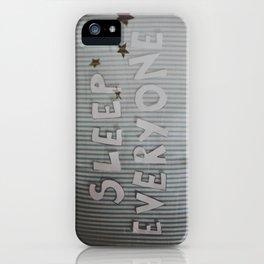 Sleep Everyone iPhone Case