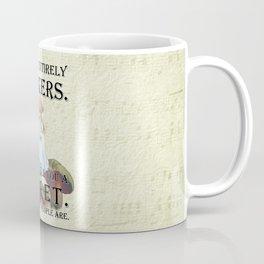 Alice In Wonderland - II- You're Entirely Bonkers Coffee Mug