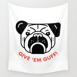 """""""Give 'Em Guff"""" Wall Tapestry"""