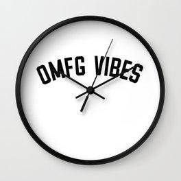 OMFG VIBES Wall Clock