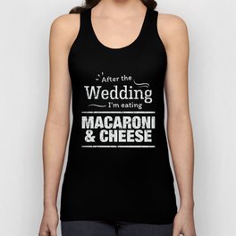 After the wedding I'm eating mac & cheese Wedding Diet Unisex Tank Top
