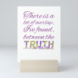The Truth and the Impossible Mini Art Print