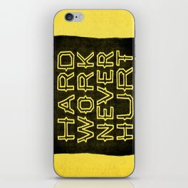Hard Work Never Hurt iPhone Skin