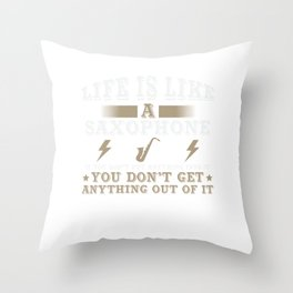 Life Is Like A Saxophone Throw Pillow