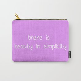 there is beauty in simplicity Carry-All Pouch
