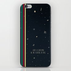 We are floating in space iPhone & iPod Skin