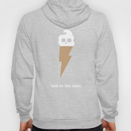 Bad to the Cone Hoody