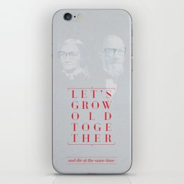 Let's grow old together iPhone Skin