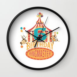 6th Birthday Ringmaster Kids Circus Lover B-day Party graphic Wall Clock