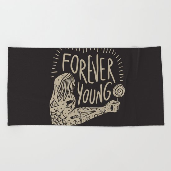 Forever young Beach Towel