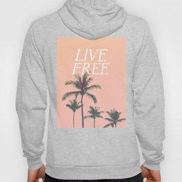 Live Free Hoody