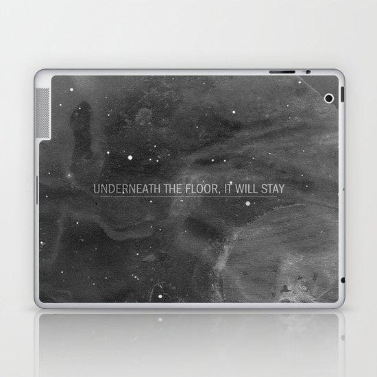 Underneath The Floor, It Will Stay Laptop & iPad Skin