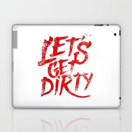 Let's Get Dirty Laptop & iPad Skin