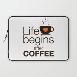 Life begins after coffee - I love Coffee Laptop Sleeve