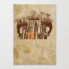 You're Part of the Family Now Canvas Print