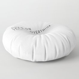 HOLD ON LET ME OVER THINK THIS Floor Pillow