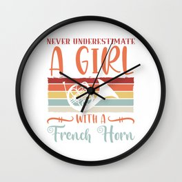 Classical Wind Instruments Opera Sounds Music T-shirt Design Never Underestimate A Girl With A Wall Clock