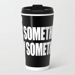See Something Say Something (inverse) Travel Mug