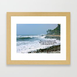 there is no problem in life that can't be solved by taking a walk along the beach... Framed Art Print