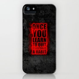 Lab No. 4 - Once You Learn To Quit It Becomes A Habit Gym Inspirational Quotes Poster iPhone Case