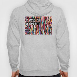 """""""It Was All A Dream"""" Biggie Smalls Inspired Hip Hop Design Hoody"""