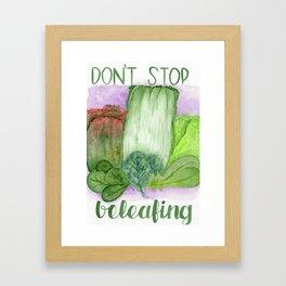 don't stop beleafing Framed Art Print