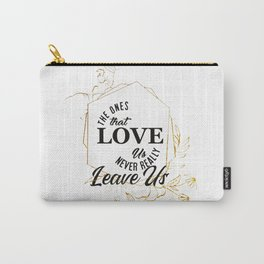 The ones that love us Carry-All Pouch