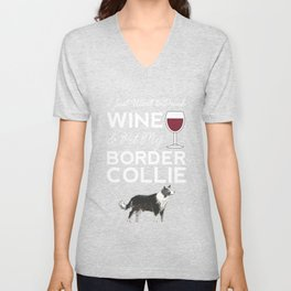 I Just Want to Drink Wine And Pet My Border Collie Dog Mama Funny Women Unisex V-Neck