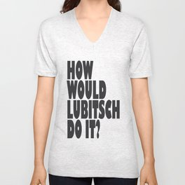 How Would Lubitsch Do It? (Version 4) Unisex V-Neck