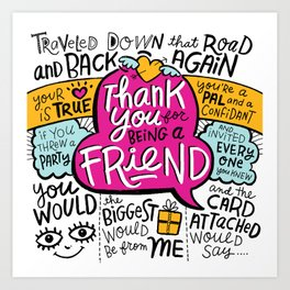 Thank You for Being a Friend Art Print