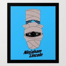 Ninjaham Lincoln Art Print