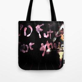 No future for you Tote Bag
